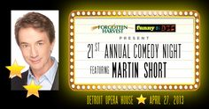 Forgotten Harvest | News - 21st Annual Comedy Night Featuring Martin Short - April 27th, 2013 at the Detroit Opera House