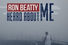 """Southern rapper RON BEATTY  new track titled """" HEARD ABOUT ME""""  reflects on difficult family issues and his come up in the game."""