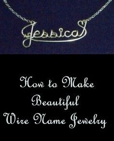 Wire Name Jewelry - Learn how to make wire name jewelry                                                                                                                                                                                 More