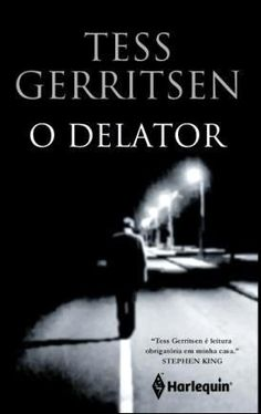 O cirurgio tess gerritsen drink of fresh and cool books o delator tess gerritsen fandeluxe Images