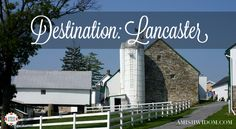 What are some things to do in Lancaster, PA? - AmishWisdom.com