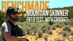 Benchmade Mountain Skinner | Field Test