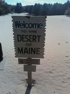 The Desert of Maine in Freeport, Maine. Some deserts have an oasis, the seaside state of Maine has a desert.