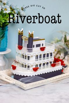 3D Riverboat - Steamboat Cut File | Designs By Miss Mandee