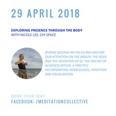 """Nicole Lee, Qigong teacher and owner of Chi Space will be leading The Meditation Collective with """"Exploring Presence Through The Body"""""""