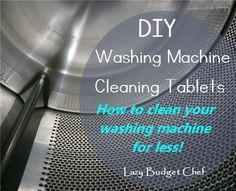 DIY Washing Machine Cleaning Tablets. How to clean an HE high efficiency, front load, or top load washing machines for less money than the expensive smelly washing machine cleaners.