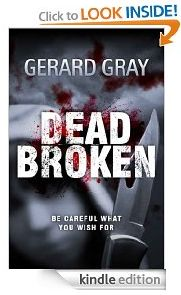 free today for kindle http://www.iloveebooks.com/1/post/2013/03/thursday-3-14-13-free-kindle-horror-novel-dead-broken-gerard-gray.html