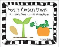 """FREE LESSON - """"How a Pumpkin Grows: First, Next, Then, After, Finally"""" - Go to The Best of Teacher Entrepreneurs for this and hundreds of free lessons. Kindergarten - 1st Grade  #FreeLesson   http://www.thebestofteacherentrepreneurs.org/2016/09/free-misc-lesson-how-pumpkin-grows.html"""