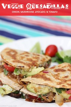 Veggie Quesadillas // Onion, Mushroom, Avocado, & Tomato via Sophistishe.com