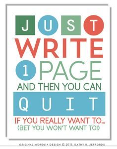 Just Write One Page Writing Quote Anti-Writer's Block Print For Procrastinating Novelists Writers Authors. Writing Art. Writers Poster.