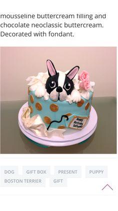 Toooooo cute! Must have! Boston Terrier Cake, Boston Terriers, Cupcakes, Cupcake Cakes, Fondant Cakes, Fondant Dog, Bulldog Cake, Chocolate Butter Cake, Gift Box Cakes