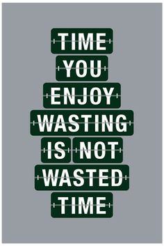Time You Enjoy Wasting by 55 Hi's