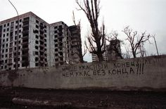 fromrussiawithcrime:  Its better to have a horrible end to your life than live in an endless horror - a wall writing during the first Chechen war.   Mercy of us.