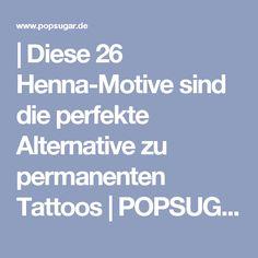   Diese 26 Henna-Motive sind die perfekte Alternative zu permanenten Tattoos   POPSUGAR Deutschland Photo 17