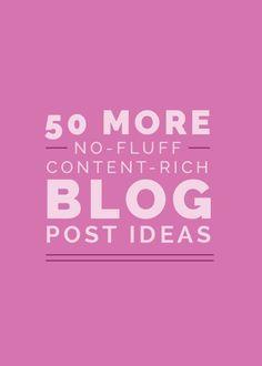 50 More No-Fluff, Content-Rich Blog Post Ideas - Elle & Company