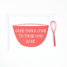 Greeting Card for Bakers  Food Quote Any by plateandpencil on Etsy, $4.50