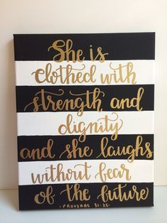 """PREORDER Black & White Stripe """"She is clothed with strength and dignity..."""" Proverbs 31:25 Bible Verse Canvas with Metallic Gold Calligraphy"""