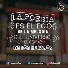 La  Poesía  es  el  eco  de la  melodía  del  universo... #fedoarcu #arte #cultura #RD #musica #literatura #cine #arquitectura #pintura #danza #baile #teatro #ministeriodecultura #fedoarcuRD #belleza #emociones #sensacion #decision #lectura #leer #books #read