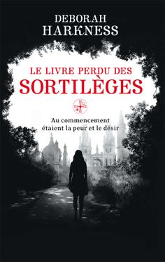 French: A Discovery of Witches by Deborah Harkness http://www.orbitbooks.fr/page/lecole-de-la-nuit