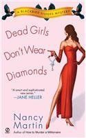 """Read """"Dead Girls Don't Wear Diamonds A Blackbird Sisters Mystery"""" by Nancy Martin available from Rakuten Kobo. When a high society jewel thief winds up drowned at the bottom of a pool with a tacky garden gnome tied to her ankles, N. Best Mysteries, Cozy Mysteries, Mystery Novels, Mystery Series, Read Dead, Old Flame, High Society, I Love Books, Read Books"""
