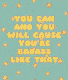 You can and you will cause you're a badass like that, inspirational quote, motivation Pretty Words, Beautiful Words, Cool Words, Cute Quotes, Words Quotes, Wise Words, Sayings, Sassy Quotes, Positive Quotes