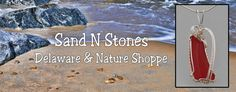 One of my favorite Lewes shops is   Sand N Stones, Delaware & Nature Shoppe, 112 Front Street, Lewes  302/645-0576