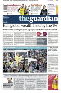 Guardian front page, Monday 19 January 2015: Half global wealth held by the 1% - Oxfam #inequality #EvenItUp #poverty #globaldev #development #economy