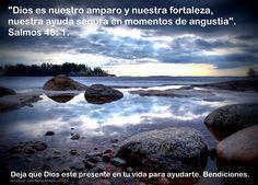 El versículo del día lo encontramos en Salmos 46:1. Deja que Dios este presente en tu vida para ayudarte. Bendiciones