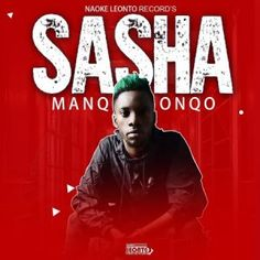 Manqonqo - Sasha Sasha - Single Manqonqo Genre: Dance Release Date: Explicitness: notExplicit Country: ZAF Track Count: 1 ℗ 2020 Naoke Leonto Record's Tracks NO Audio Music, Audio Songs, Mp3 Song, Top 20 Music, Good Music, New Hit Songs, South African Artists, Music Download, Music Industry