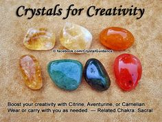 Crystal Guidance: Crystal Tips and Prescriptions - Creativity. Top Recommended Crystals: Citrine, Aventurine, or Carnelian. Additional Crystal Recommendations: Pyrite, Ametrine, or Calcite Orange.  Creativity is associated with the Sacral chakra. Carry or wear as needed. You can also keep a piece on your desk or in your work space that you can touch or hold when you feel you need a little extra boost of creativity.