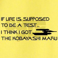 Life is a Test - the Kobayashi Maru! T-Shirt