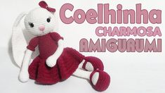 Coelhinha Charmosa amigurumi parte 1