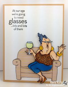Celeste set (SKU#4326) new Ai People from Art Impressions.  Can't wait to make cards for my wine drinking friends with this fun gal!  Love the funny verse!