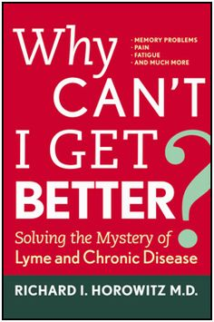 Solving the Mystery of Lyme and Chronic Disease    New Book by Richard Horowitz, MD