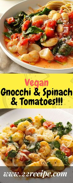 Vegan Gnocchi & Spinach & Tomatoes!!! - 22 Recipe