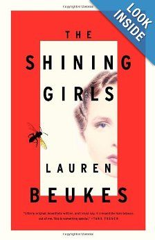 Amazon.com: The Shining Girls: A Novel (9780316216852): Lauren Beukes: Books