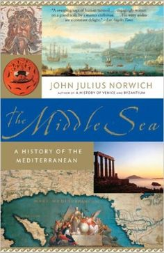 Amazon.com: The Middle Sea: A History of the Mediterranean, John Julius Norwich