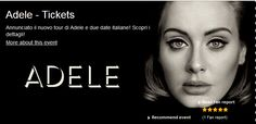 2016 - Adele – May 28-29 in Verona; tickets are available in Vicenza at Media World, Palladio Shopping Center, or online at http://www.greenticket.it/index.html?imposta_lingua=ing; http://www.ticketone.it/EN/ or http://www.zedlive.com.