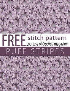 Puff Stripes Stitch Pattern from Crochet! magazine. Download here: http://www.crochetmagazine.com/stitch_patterns.php?pattern_id=114.  FREE PDF 8/14.