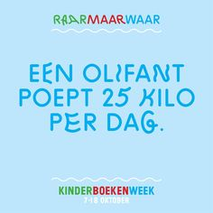 Kinderboekenweek 2015 'Raar Maar Waar': Een olifant poept 25 kilo per dag.