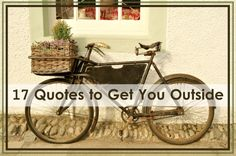 """NEW! Blog Post - """"17 Quotes to Get You Outside"""" via QuotesGratitude.com. A collection of quotes to motivate you to get outside, no matter what the weather. Prayer Poems, Depression Help, Summer Quotes, Get Outside, Motivate Yourself, The Outsiders, Bicycle, Stock Photos, Weather"""