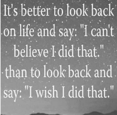 """It's better to look back on life and say """"I can't believe I did that. Daily Motivational Quotes, Great Quotes, Quotes To Live By, Inspirational Quotes, Inspiring Sayings, Smart Quotes, Badass Quotes, Random Quotes, Awesome Quotes"""