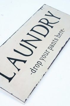 """""""Laundry Drop Your Pants Here"""" Lovely Chic Wooden Sign"""