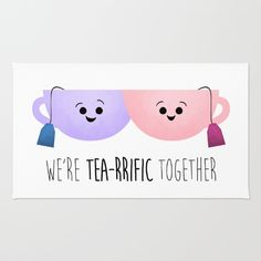 We're Tea-rrific Together Rug by avenger Funny Cards, Cute Cards, Tea Puns, Funny Food Puns, Tea Quotes, Pun Card, Tea Art, Cute Doodles, My Cup Of Tea