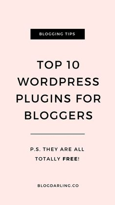 Top 10 best WordPress plugins for bloggers! These are my must-have plugins for blogging. #wordpress #bloggingtips