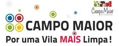 Campomaiornews: Por uma Vila Mais Limpa - Município de Campo Maior...