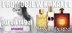Perfumy Yves Saint Laurent już od 149zł ! http://www.kokai.pl/ysl11