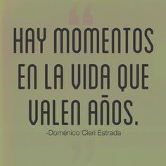 Imagen con frase de reflexión Hay momentos en la vida que valen años.  #frases #frasescelebres #citascelebres #vida #momentos