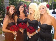 For a black/white tie affair-themed wedding: red flowers against black bridesmaids dresses.
