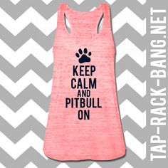 Keep Calm & Pitbull On  Women's Glitter Tank by TapRackBangNet, $30.00